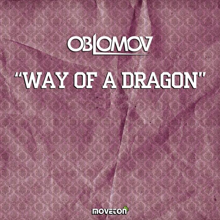 OBLOMOV - Way Of A Dragon
