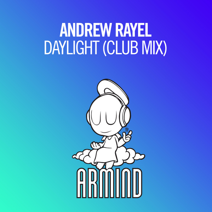 ANDREW RAYEL - Daylight (Club Mix)