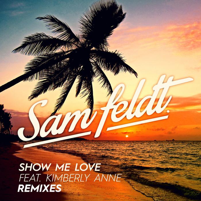 SAM FELDT feat KIMBERLY ANNE - Show Me Love (EDX Remix / Radio Edit)