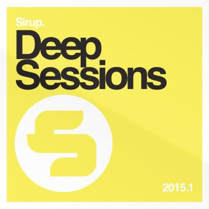 VARIOUS - Sirup Deep Sessions 2015.1