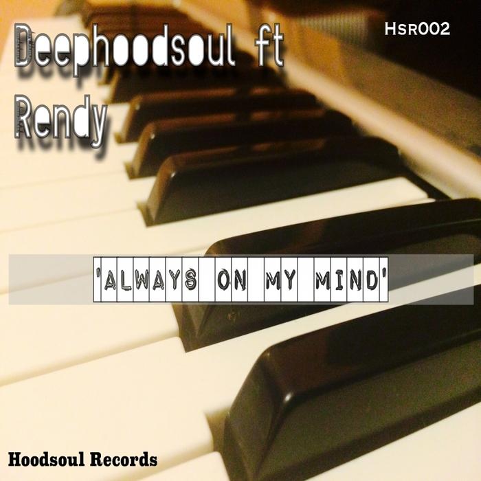 DEEPHOODSOUL feat RENDY - Always On My Mind