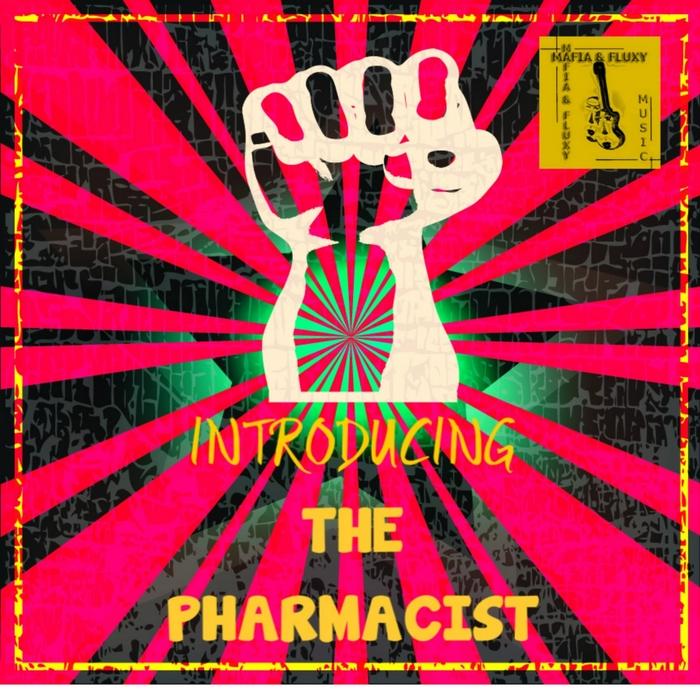 MAFIA & FLUXY feat THE PHARMACIST - Introducing The Pharmacist