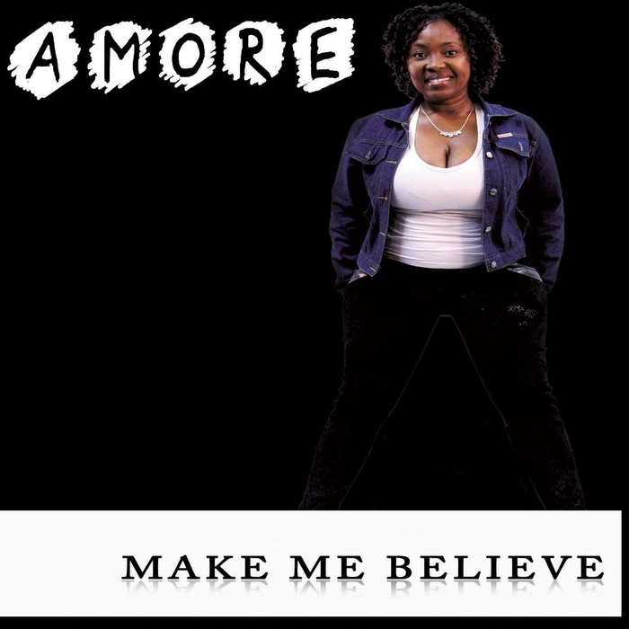 AMORE - Make Me Believe