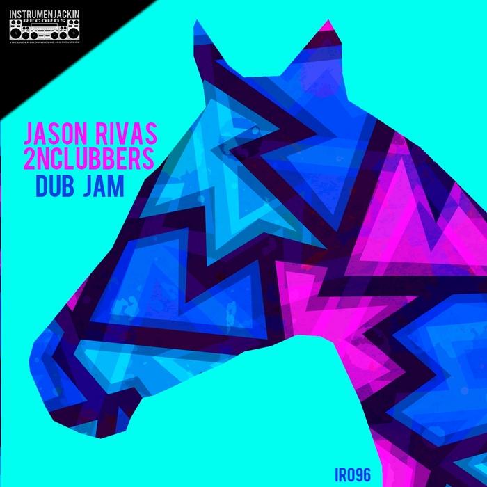 RIVAS, Jason/2NCLUBBERS - Dub Jam