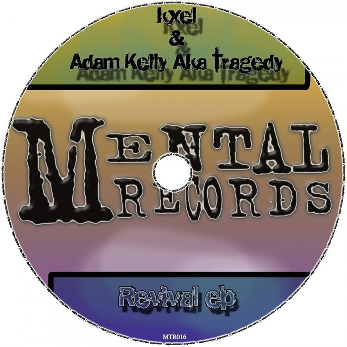 KXEL/ADAM KELLY aka TRAGEDY - Revival