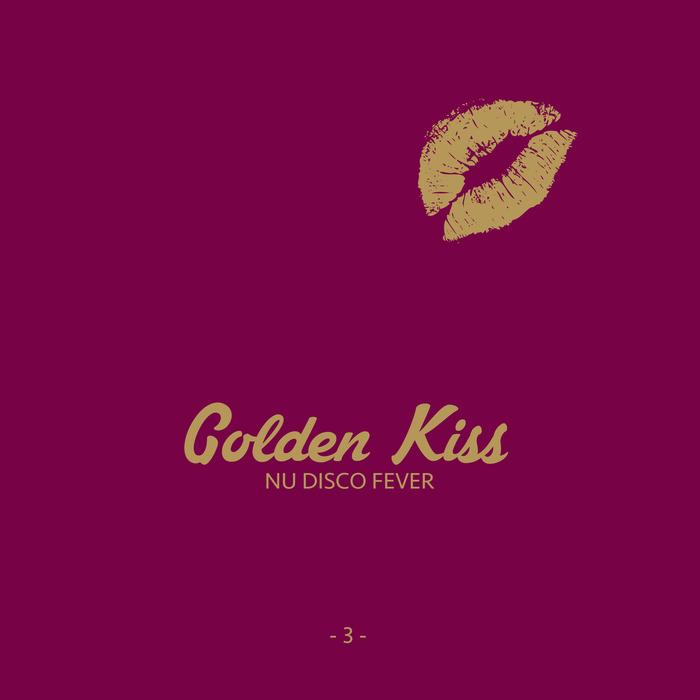 VARIOUS - Golden Kiss Vol 3 - Nu Disco Fever