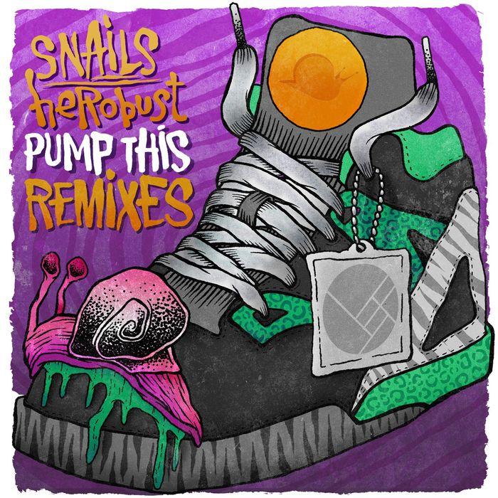 SNAILS/HEROBUST - Pump This (Remixes)
