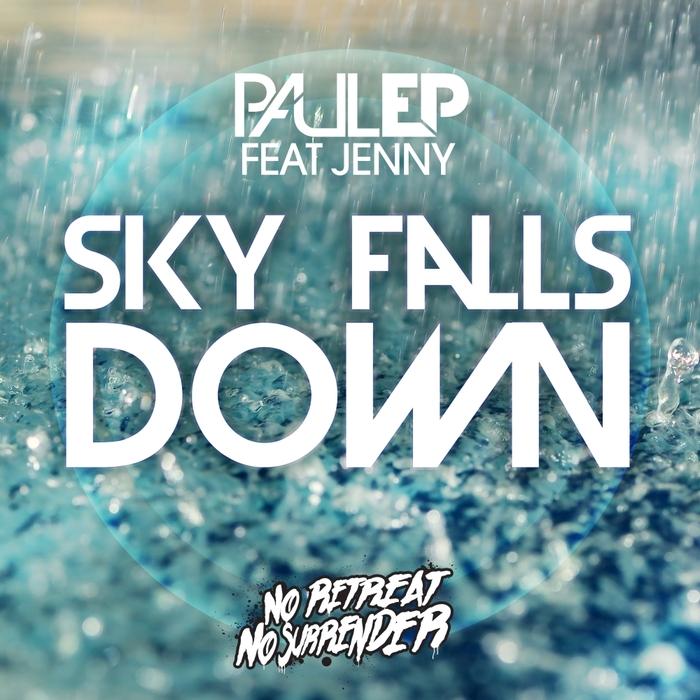 PAUL EP feat JENNY J - Sky Falls Down