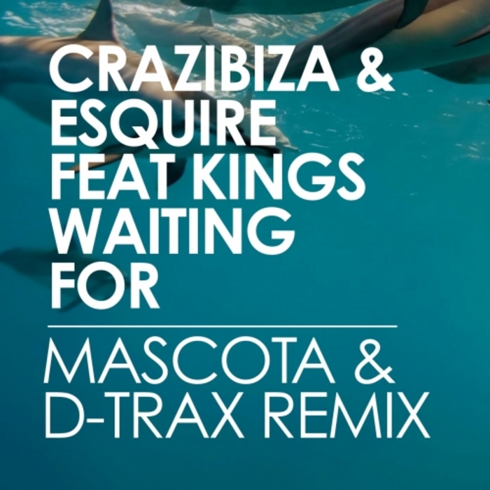 CRAZIBIZA/ESQUIRE feat KINGS - Waiting For