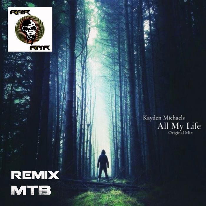 MICHAELS, Kayden - All My Life (MTB remix)