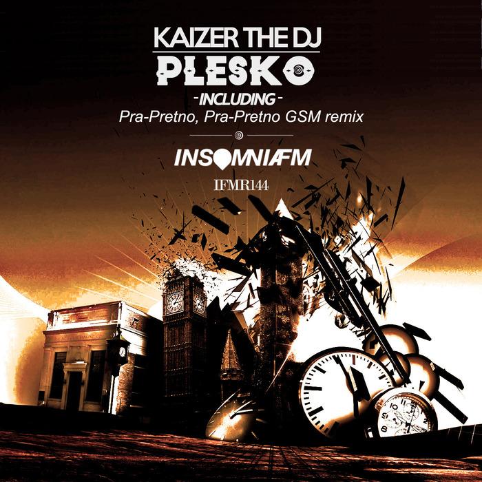 KAIZER THE DJ - Plesko