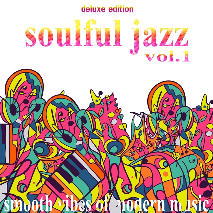VARIOUS - Soulful Jazz Vol 1 (Smooth Vibes Of Modern Music Deluxe Edition)