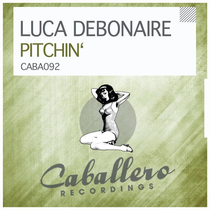 LUCA DEBONAIRE - Pitchin'