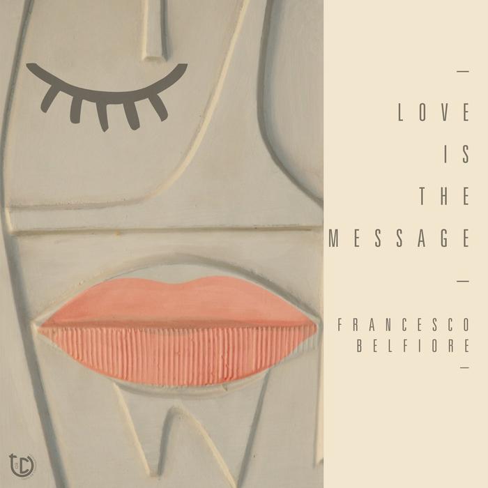 BELFIORE, Francesco - Love Is The Message