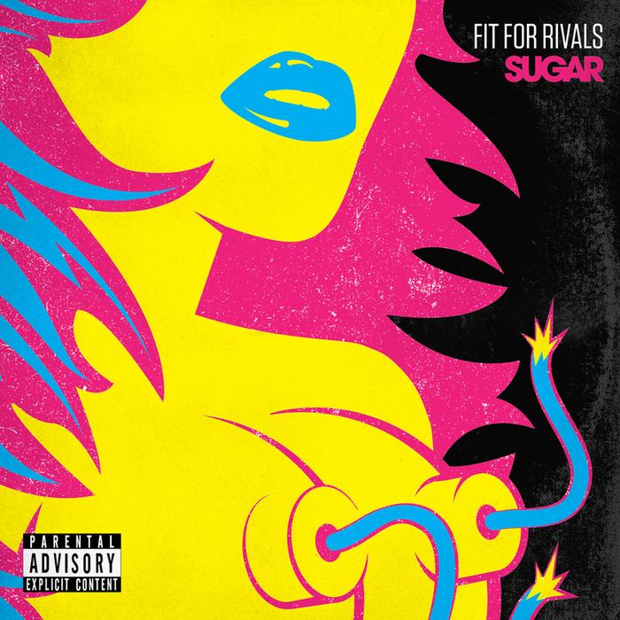 FIT FOR RIVALS - Sugar (Explicit)