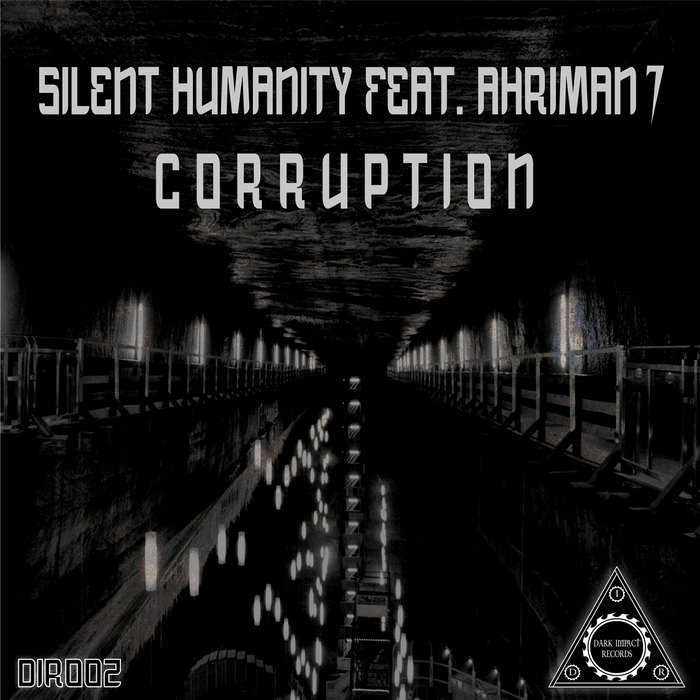 SILENT HUMANITY feat AHRIMAN 7 - Corruption