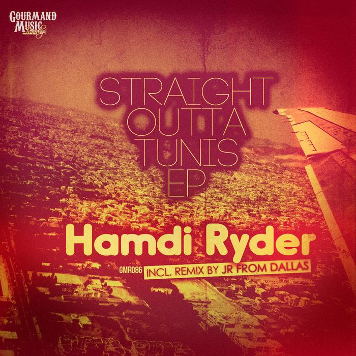 HAMDI RYDER - Straight Outta Tunis EP