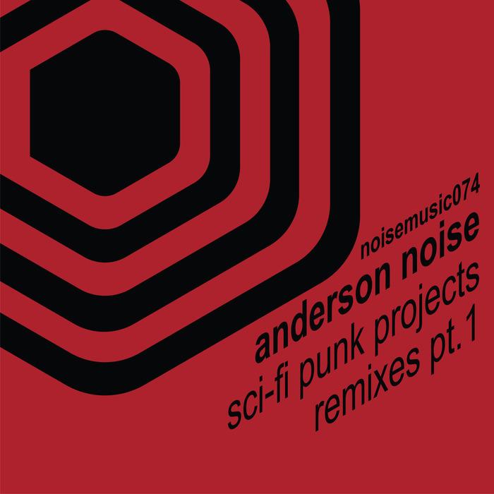 ANDERSON NOISE - SCI-FI Punk Projects (remixes Part 1)