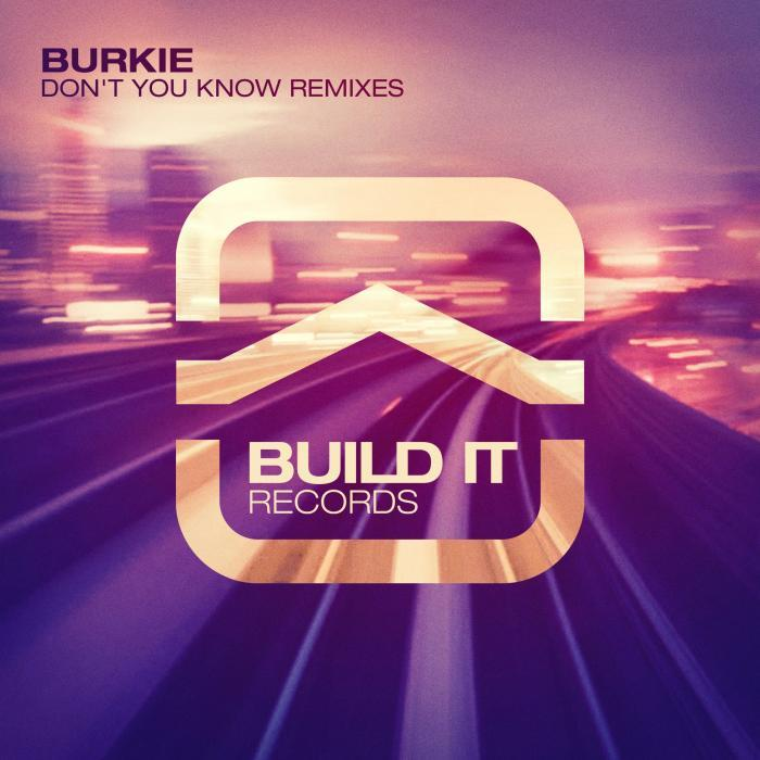 BURKIE - Don't You Know (remixes)