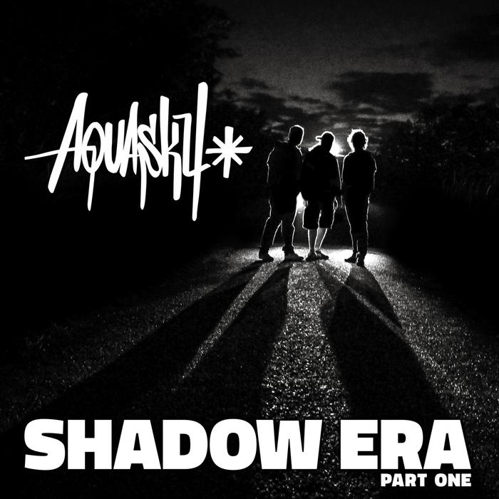 AQUASKY - Shadow Era Pt 1 (Remasters)