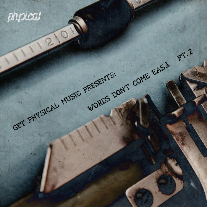 VARIOUS - Get Physical Music Presents Words Don't Come Easy Part 2