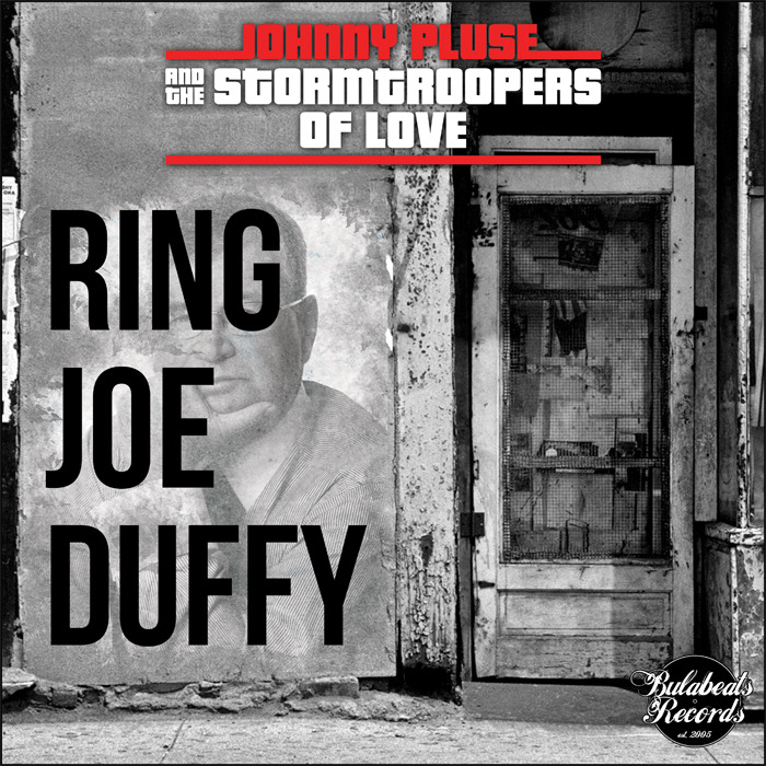 JOHNNYPLUSE/THE STORM TROOPERS OF LOVE - Ring Joe Duffy