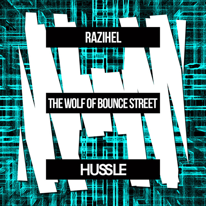 RAZIHEL - The Wolf Of Bounce Street