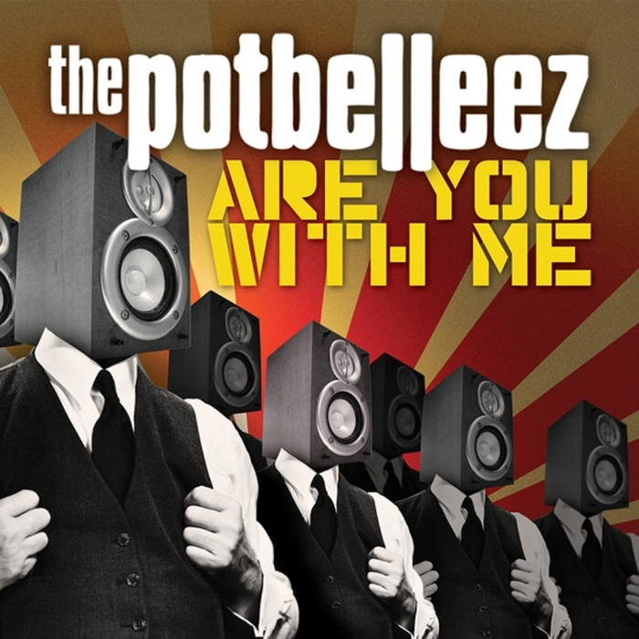 POTBELLEEZ, The - Are You With Me (remixes)