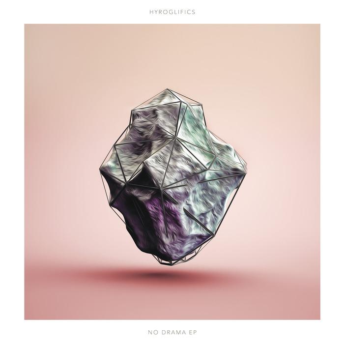 HYROGLIFICS - No Drama EP