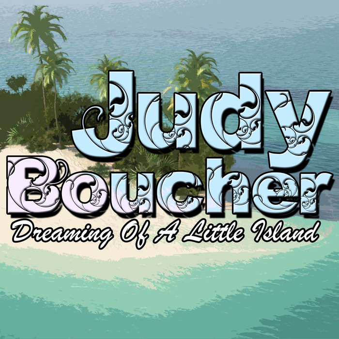 BOUCHER, Judy - Dreaming Of A Little Island