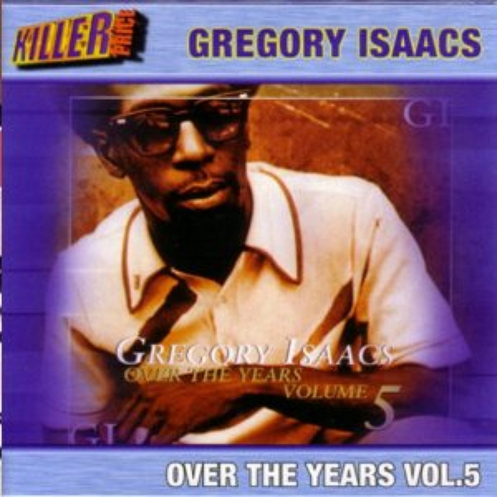 ISAACS, Gregory - Over The Years Volume 5