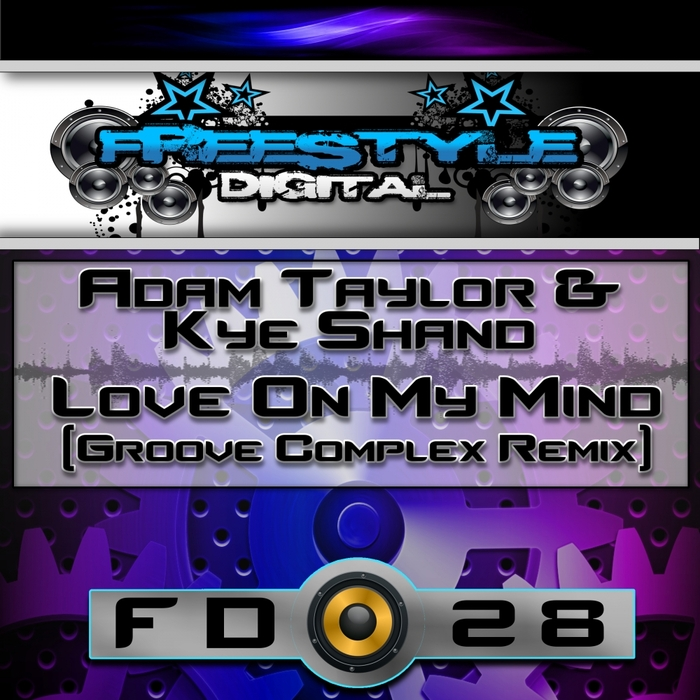 TAYLOR, Adam/KYE SHAND - Love On My Mind (Groove Complex remix)