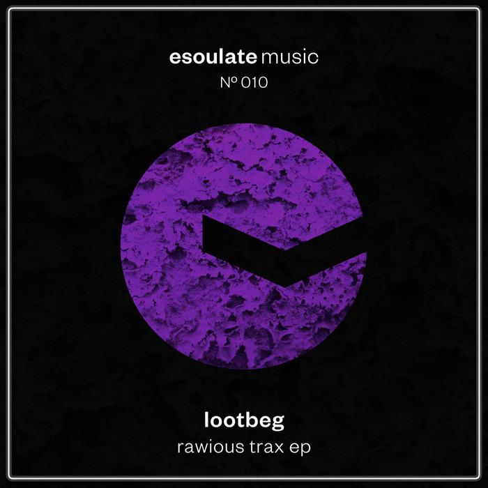 LOOTBEG - Rawious Trax