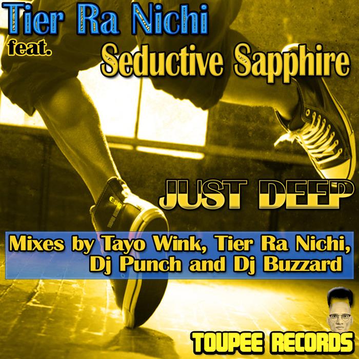 TIER RA NICHI feat SEDUCTIVE SAPPHIRE - Just Deep
