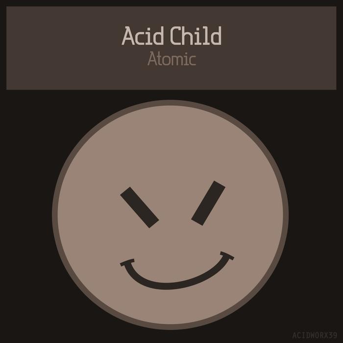 ACID CHILD - Atomic