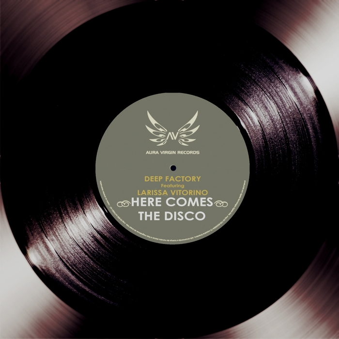 DEEP FACTORY feat LARISSA VITORINO - Here Comes The Disco (remixes)