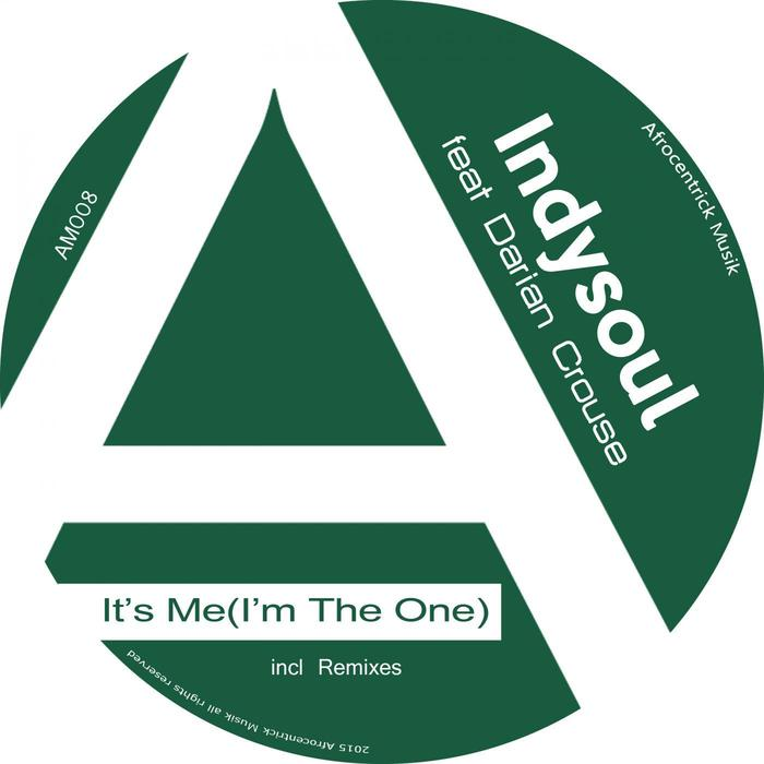 INDYSOUL/DARIAN CROUSE - It's Me (I'm The One)