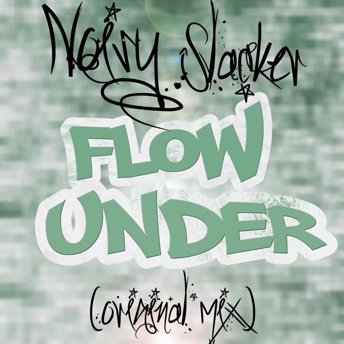 NOISY SLACKER - Flow Under