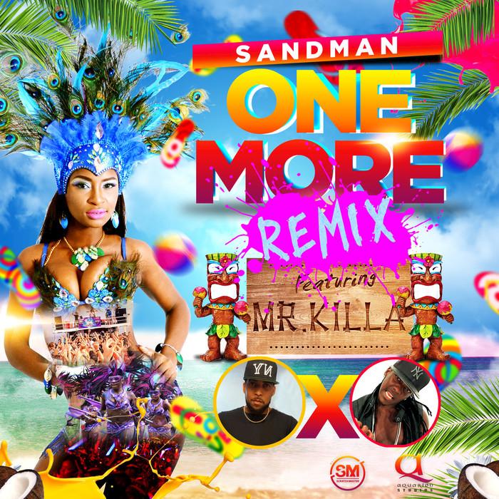 SANDMAN feat MR KILLA - One More: Remix