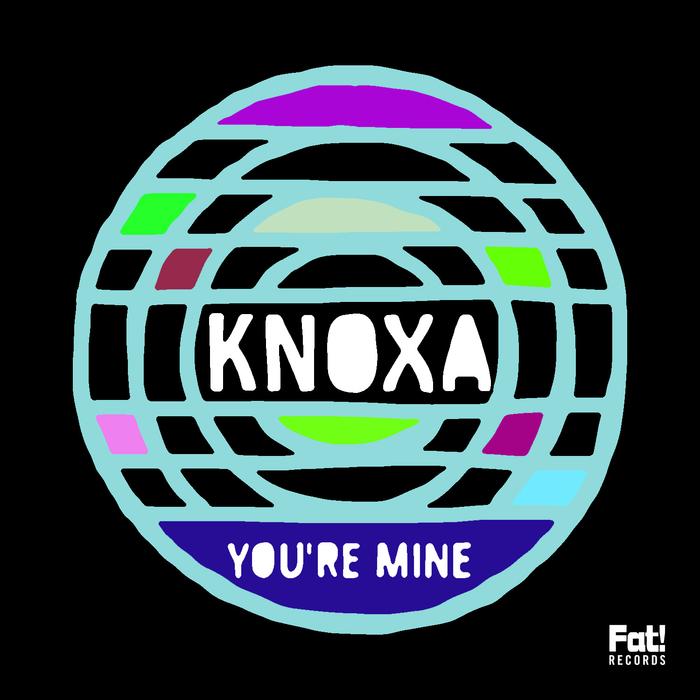 KNOXA - You're Mine