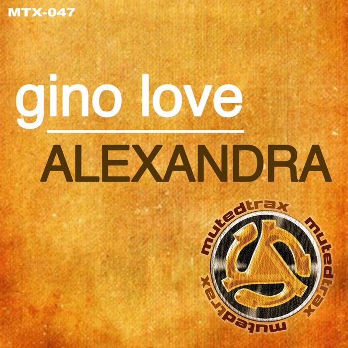 LOVE, Gino - Alexandra