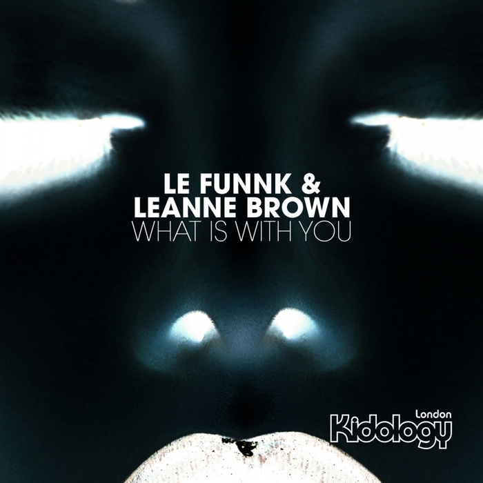 LE FUNNK/LEANNE BROWN - What Is With You