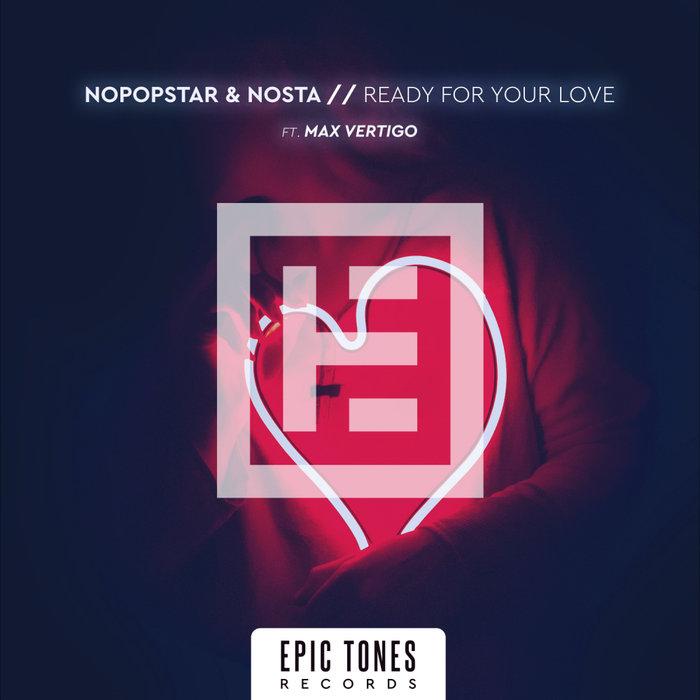 NOPOPSTAR & NOSTA feat MAX VERTIGO - Ready For Your Love