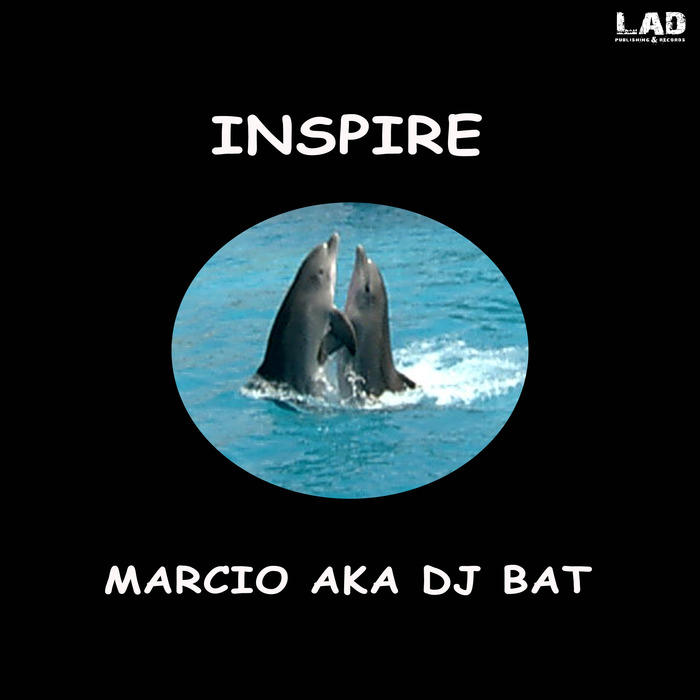 MARCIO aka DJ BAT - INSPIRE