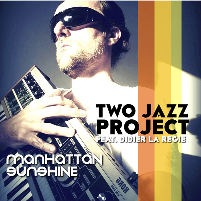 TWO JAZZ PROJECT feat DIDIER LA REGIE - Manhattan Sunshine