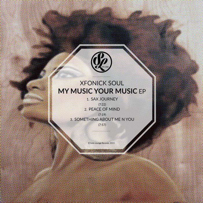 XFONICK SOUL - My Music Your Music EP