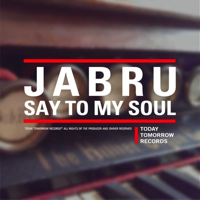 JABRU - Say To My Soul