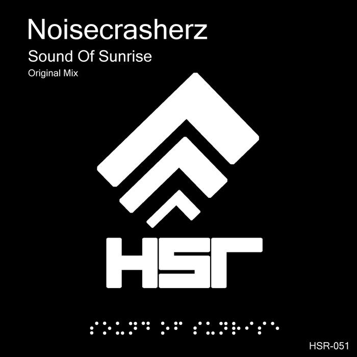 NOISECRASHERZ - Sound Of Sunrise