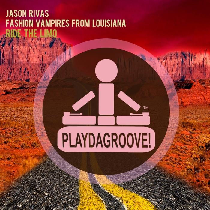 RIVAS, Jason/FASHION VAMPIRES FROM LOUISIANA - Ride The Limo