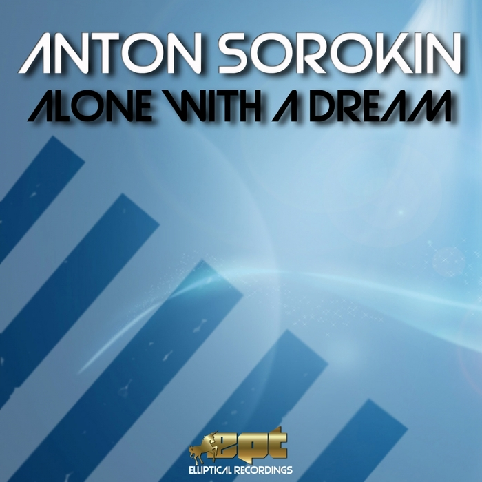 SOROKIN, Anton - Alone With A Dream